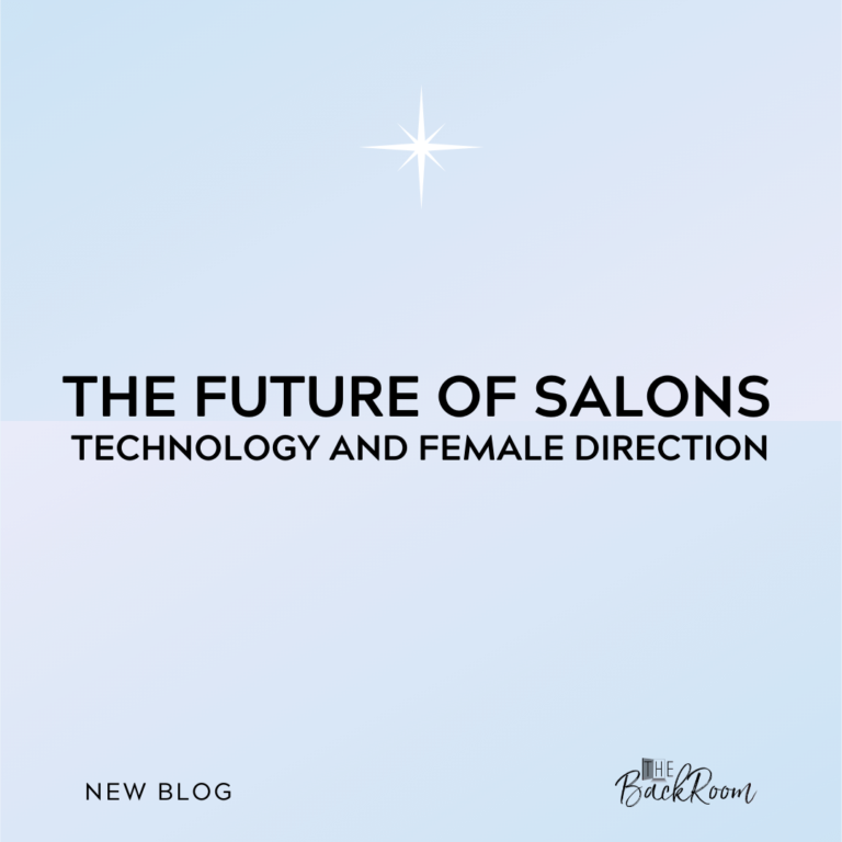 The Future of Salons – Technology and Female Direction