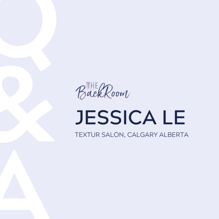 Feature Q+A- Jessica Le Textur Salon Calgary Alberta