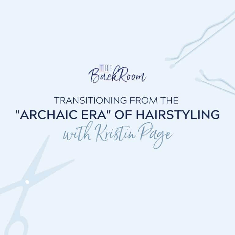 "Transitioning from the ""Archaic Era"" of Hairstyling"