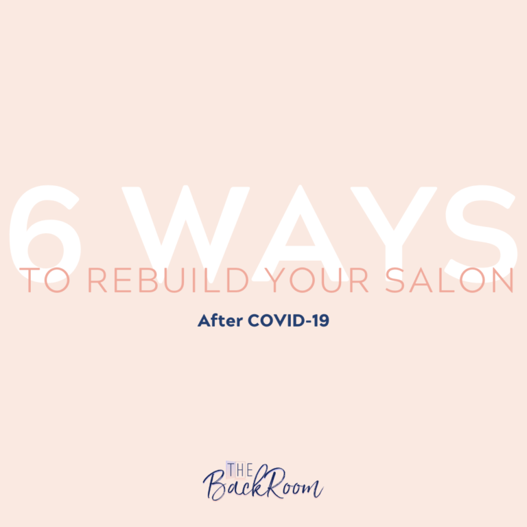 6 Ways to Rebuild Your Salon After Covid-19